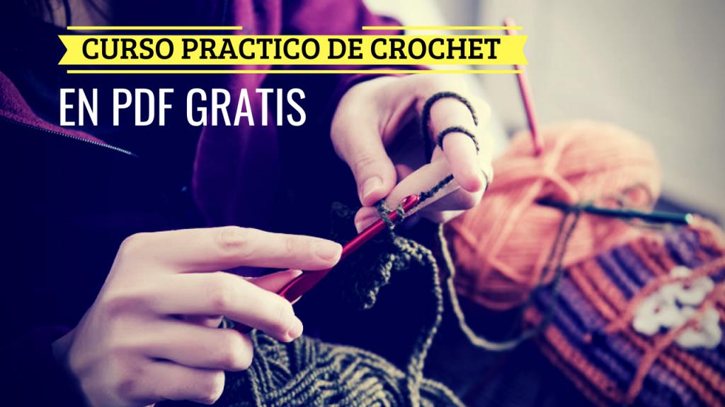 💖CURSO DE CROCHET PRACTICO EN PDF GRATIS!😍